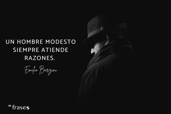 Frases de El Padrino - Un hombre modesto siempre atiende razones.