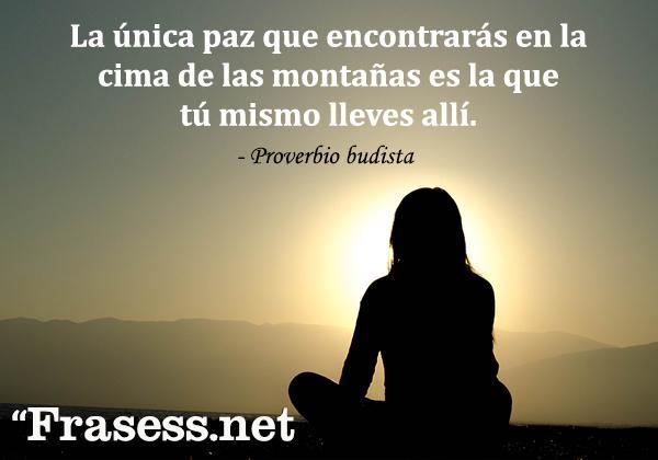 Frases espirituales - La única paz que encontrarás en la cima de las montañas es la que tú mismo lleves allí.