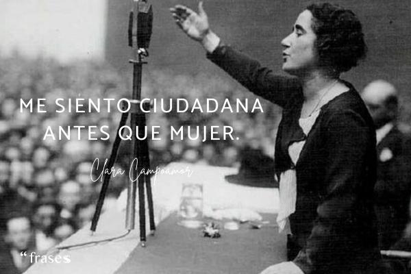 Frases de Clara Campoamor - Me siento ciudadana antes que mujer.