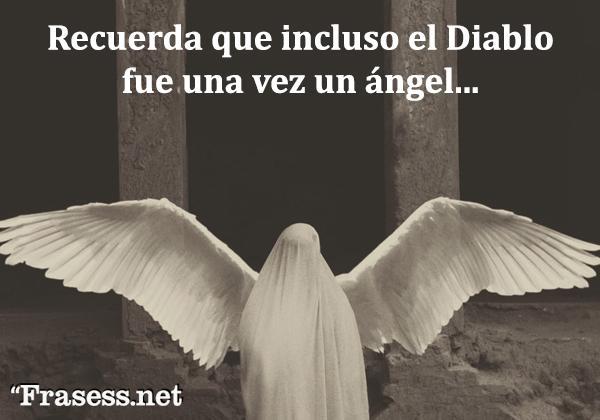 Frases de terror - Recuerda que incluso el Diablo fue una vez un ángel...