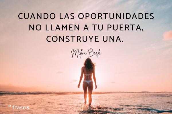 Reflexiones de la vida diaria - Cuando las oportunidades no llamen a tu puerta, construye una.