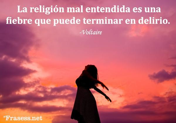 Frases religiosas - La religión mal entendida es una fiebre que puede terminar en delirio.