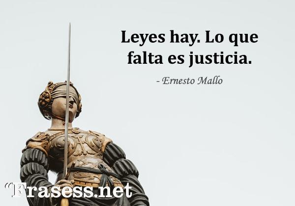 Frases de venganza - Leyes hay, lo que falta es justicia.