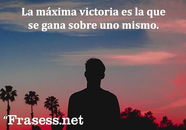 Frases sobre el karma - La máxima victoria es la que se gana sobre uno mismo.