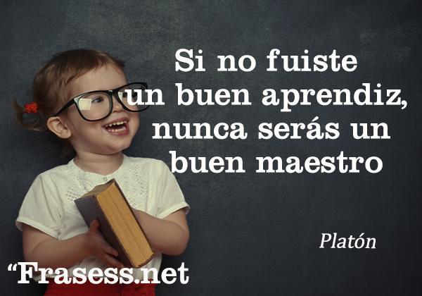 Las 40 mejores frases de Platón sobre la educación y la vida - Si no fuiste un buen aprendiz, nunca serás un buen maestro.