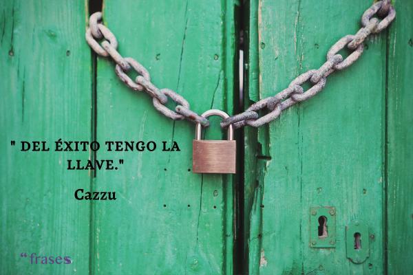 Frases de Cazzu - Del éxito tengo la llave.
