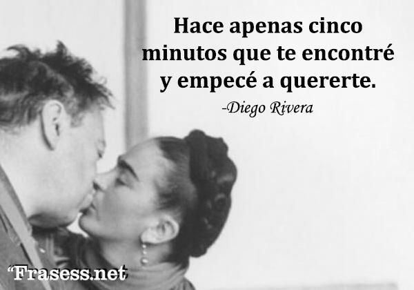 Frases mexicanas con significado - Hace apenas cinco minutos que te encontré y empecé a quererte.