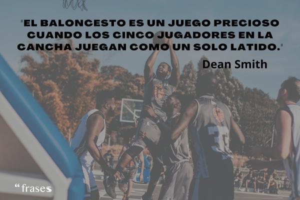 Frases de baloncesto - El baloncesto es un juego precioso cuando los cinco jugadores en la cancha juegan como un solo latido.