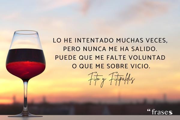 Frases de Fito y Fitipaldis - Lo he intentado muchas veces, pero nunca me ha salido. Puede que me falte voluntad o que me sobre vicio.