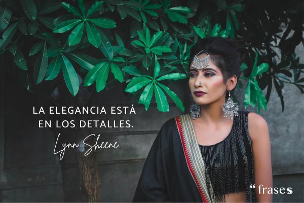 Frases sobre la elegancia - La elegancia está en los detalles.