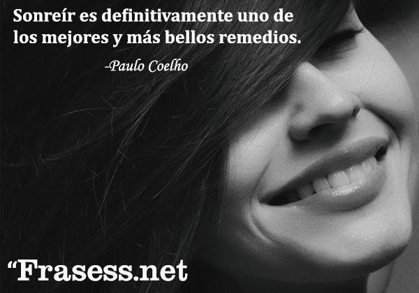 Frases de sonrisas - Sonreír es definitivamente uno de los mejores y más bellos remedios.