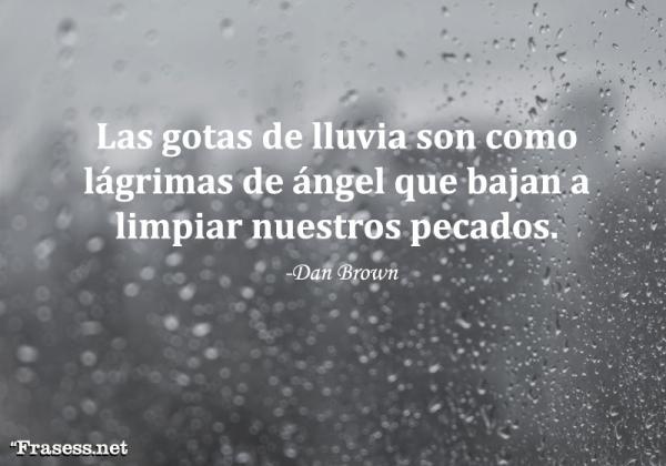 Frases de ángeles - Las gotas de lluvia son como lágrimas de ángel que bajan a limpiar nuestros pecados.