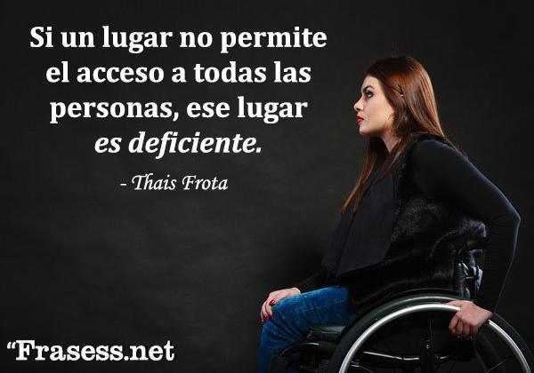 Frases de inclusión - Si un lugar no permite el acceso a todas las personas, ese lugar es deficiente.
