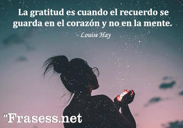 Frases de agradecimiento - La gratitud es cuando el recuerdo se guarda en el corazón y no en la mente.
