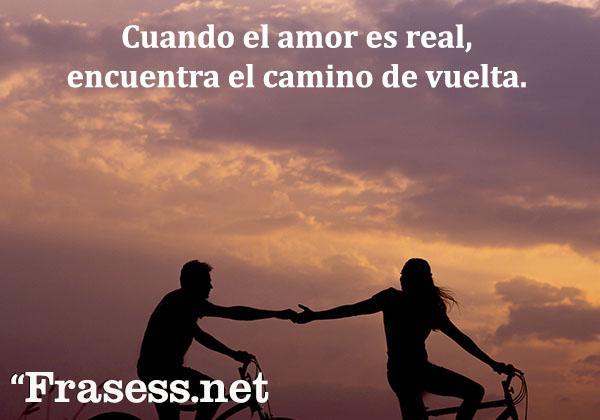Frases para fotos de Instagram - Cuando el amor es real, encuentra el camino de vuelta.