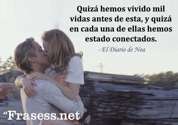 90 Frases De El Diario De Noa De Amor Y Pasión