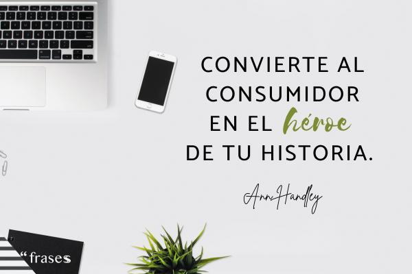 Frases de marketing - Convierte al consumidor en el héroe de tu historia.