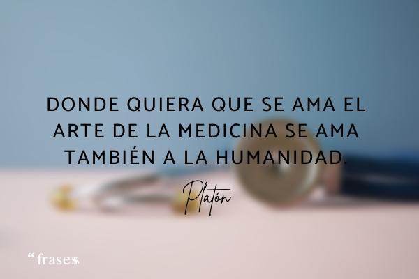 Frases de médicos - Donde quiera que se ama el arte de la medicina se ama también a la humanidad.