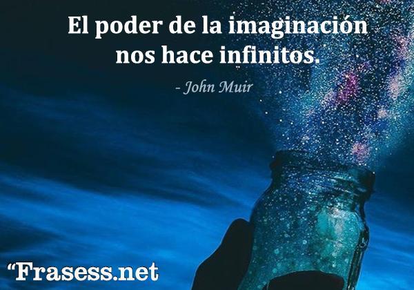 Frases para tu perfil de WhatsApp - El poder de la imaginación nos hace infinitos.