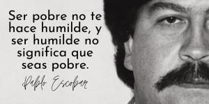 Frases de Pablo Escobar