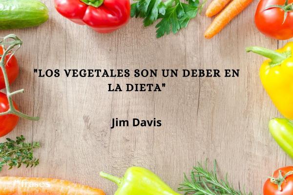 Frases de comida saludable - Los vegetales son un deber en la dieta.