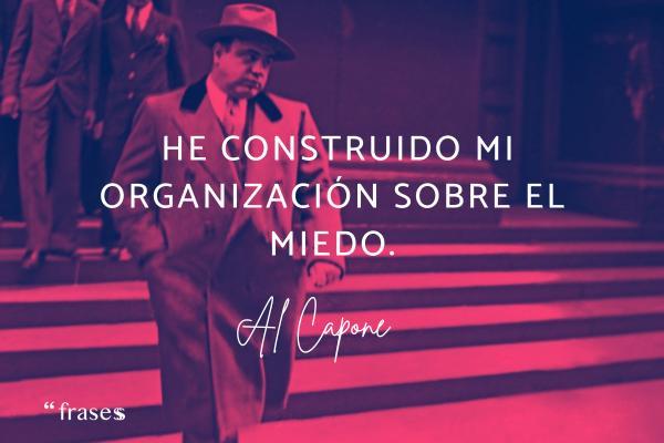 Frases de Narcos - He construido mi organización sobre el miedo.