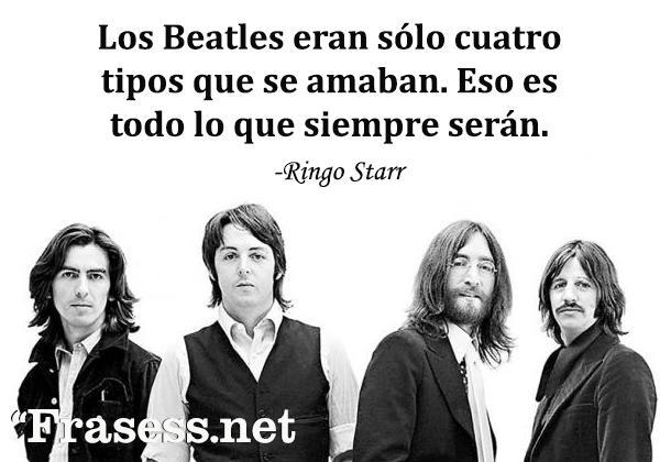 Frases de John Lennon - Los Beatles eran sólo cuatro tipos que se amaban. Eso es todo lo que siempre serán.