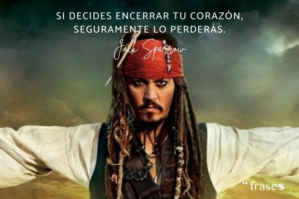 Frases de Jack Sparrow - Si decides encerrar tu corazón, seguramente lo perderás.