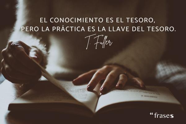 Frases de educación - El conocimiento es el tesoro, pero la práctica es la llave del tesoro.