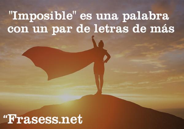 """Frases de canciones cortas para estados - """"Imposible"""" es una palabra con un par de letras de más."""