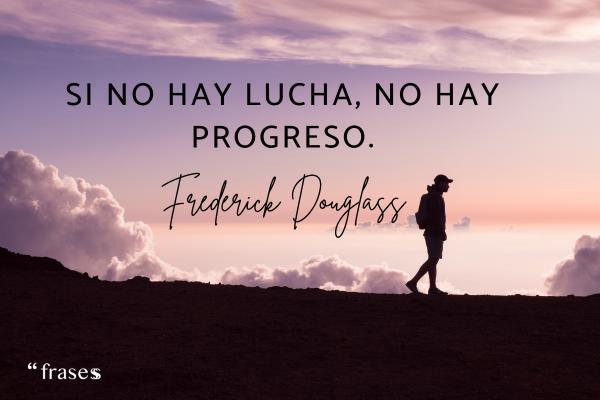 Frases de seguir adelante - Si no hay lucha, no hay progreso.