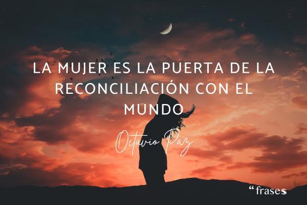 Frases de reconciliación de amor - La mujer es la puerta de la reconciliación con el mundo.