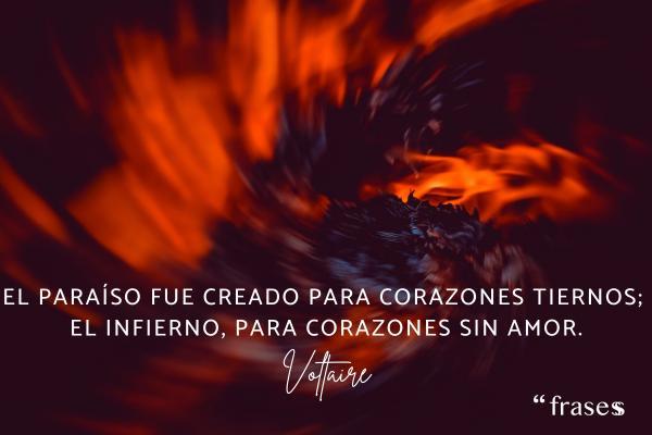 Frases de cariño - El paraíso fue creado para corazones tiernos; el infierno, para corazones sin amor.