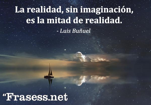 Frases tumblr - La realidad, sin imaginación, es la mitad de realidad.