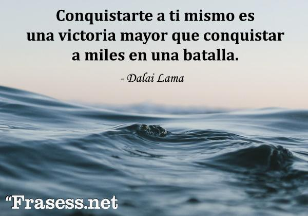 Frases del Dalai Lama - Conquistarte a ti mismo es una victoria mayor que conquistar a miles en una batalla.