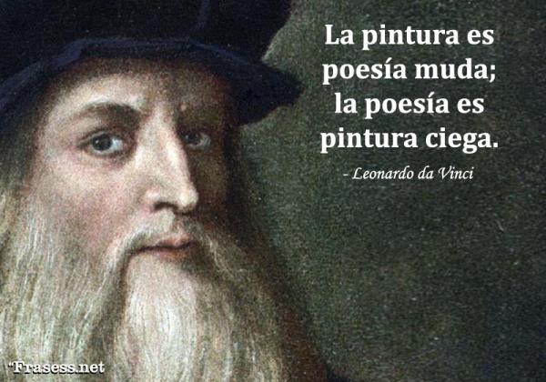 Frases de Leonardo da Vinci - La pintura es poesía muda; la poesía pintura ciega.