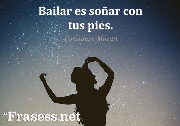 Frases de baile - Bailar es soñar con tus pies.