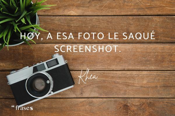 Frases de Khea - Hoy, a esa foto le saqué screenshot.