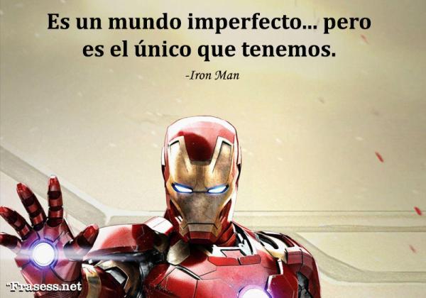 Frases de Superhéroes - Es un mundo imperfecto, pero es el único que tenemos.