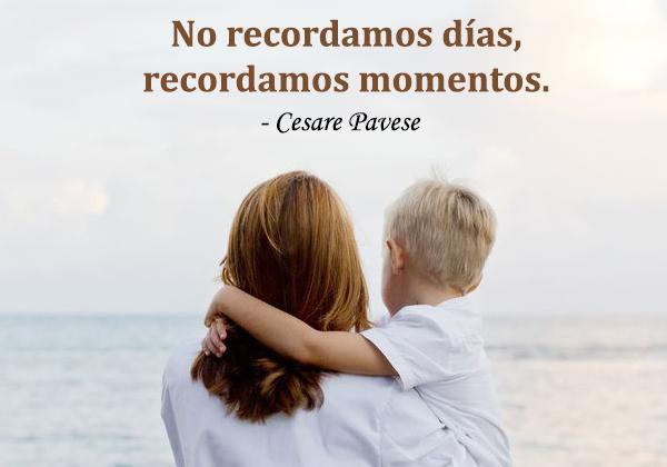 Frases de recuerdos bonitos y especiales - No recordamos días, recordamos momentos.