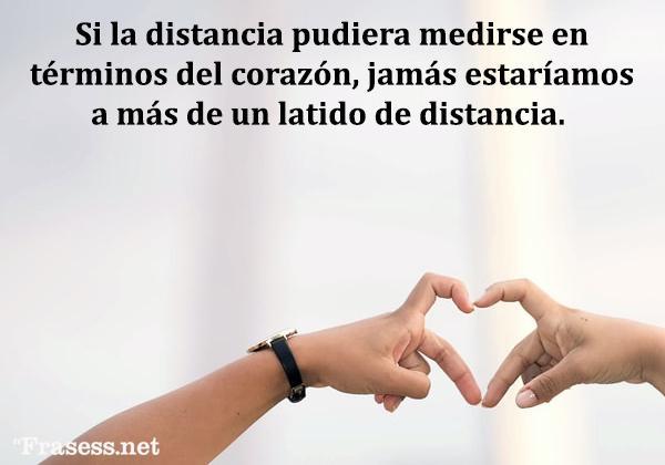 Frases de buenos días para una amiga o amigo - Si la distancia pudiera medirse en términos del corazón, jamás estaríamos a más de un latido de distancia.