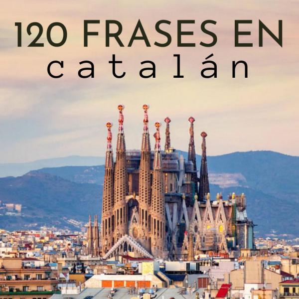120 Frases En Catalán Bonitas Y Su Significado