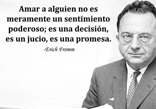 Frases de Erich Fromm - Amar a alguien no es meramente un sentimiento poderoso; es una decisión, es un juicio, es una promesa.