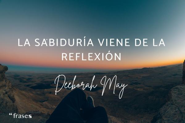 Frases de relajación -  La sabiduría viene de la reflexión.
