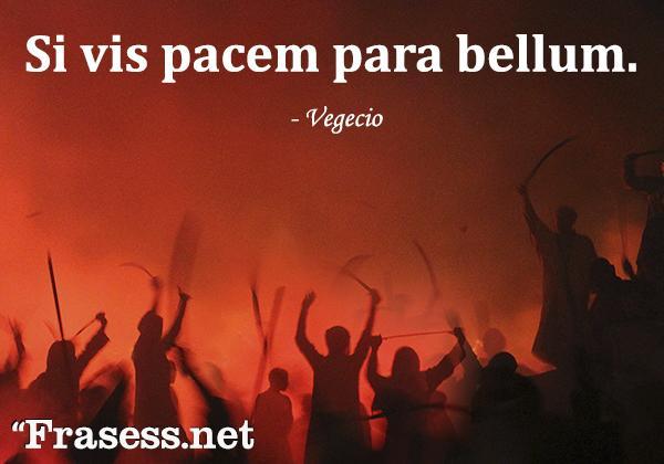 Frases en latín traducidas - Si vis pacem para bellum. (Si quieres la paz prepárate para la guerra)