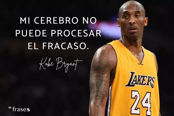 Frases de Kobe Bryant - Mi cerebro no puede procesar el fracaso.