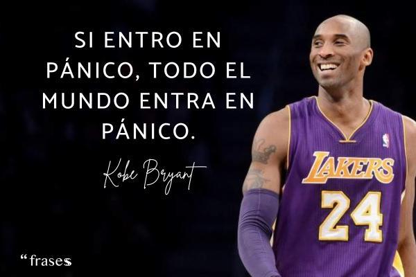 Frases de Kobe Bryant - Si entro en pánico, todo el mundo entra en pánico.