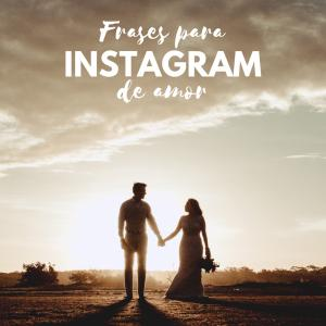 Frases para Instagram de amor