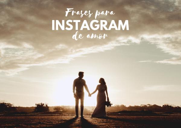 100 Frases Para Instagram De Amor Gana Likes Con Estas Citas