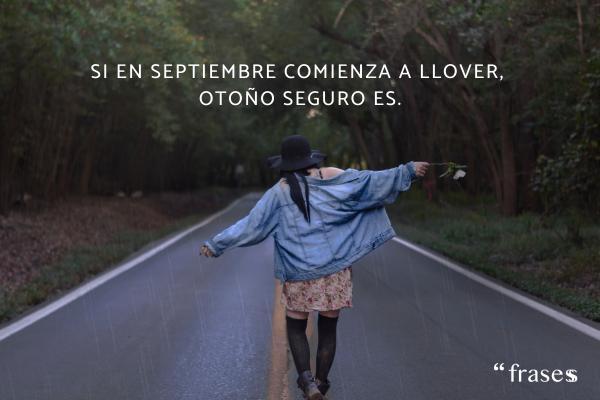 Frases de septiembre - Si en septiembre comienza a llover, otoño seguro es.